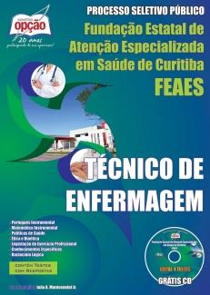 Fund. Estatal de Atenção Esp. em Saúde de Curitiba (FEAES) -TÉCNICO DE ENFERMAGEM