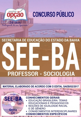 Concurso SEE BA 2018-PROFESSOR - SOCIOLOGIA-PROFESSOR - QUÍMICA-PROFESSOR - MATEMÁTICA-PROFESSOR - LÍNGUA PORTUGUESA-PROFESSOR - LÍNGUA INGLESA-PROFESSOR - HISTÓRIA-PROFESSOR - GEOGRAFIA-PROFESSOR - FÍSICA-PROFESSOR - FILOSOFIA-PROFESSOR - EDUCAÇÃO FÍSICA-PROFESSOR - BIOLOGIA-PROFESSOR - ARTE-COORDENADOR PEDAGÓGICO
