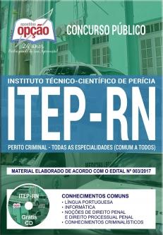 Concurso ITEP RN 2018-PERITO CRIMINAL (COMUM A TODAS AS ESPECIALIDADES)-AGENTE DE NECROPSIA e AGENTE TÉCNICO FORENSE