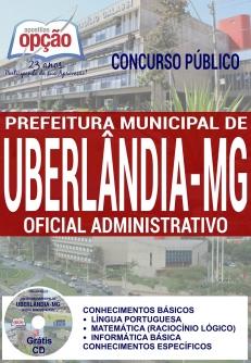 Concurso Prefeitura de Uberlândia MG 2016-OFICIAL ADMINISTRATIVO-NÍVEL SUPERIOR (COMUM A TODOS OS CARGOS)-NÍVEL FUNDAMENTAL COMPLETO (COMUM A TODOS OS CARGOS)-FISCAL DE POSTURAS-EDUCADOR INFANTIL II-AUXILIAR DE SERVIÇOS ADMINISTRATIVOS-AGENTE DE VIGILÂNCIA EM SAÚDE-AGENTE DE AUTORIDADE DE TRÂNSITO