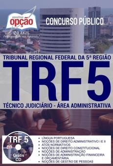 Concurso TRF 5ª Região 2017-TÉCNICO JUDICIÁRIO - ÁREA ADMINISTRATIVA-ANALISTA JUDICIÁRIO - ÁREA ADMINISTRATIVA