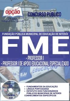 Fundação Pública Municipal de Educação de Niterói - FME-PROFESSOR I E PROFESSOR I DE APOIO ED. ESPECIALIZADO-MERENDEIRO-AGENTE DE COORDENAÇÃO DE TURNO-AGENTE DE ADMINISTRAÇÃO EDUCACIONAL