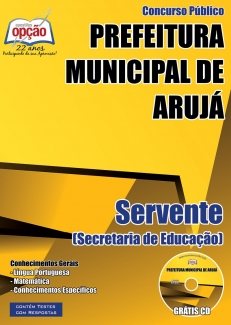 Prefeitura Municipal de Arujá / SP-SERVENTE (SECRETÁRIA DO ESTADO)-PROFESSOR DE EDUCAÇÃO BÁSICA INFANTIL-CONSERVADOR DE VIAS E LOGRADOUROS PÚBLICOS-COMUM A TODOS OS CARGOS DE PROFESSOR