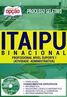 Processo Seletivo ITAIPU 2017-PROFISSIONAL NÍVEL SUPORTE I - ATIVIDADE: ADMINISTRATIVA-PROFISSIONAL DE NÍVEL SUPERIOR JR - ADMINISTRAÇÃO