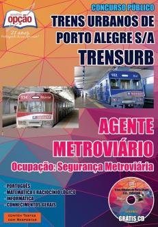 Trens Urbanos de Porto Alegre S.A. (TRENSURB)-AGENTE METROVIÁRIO – OCUPAÇÃO: SEGURANÇA METROVIÁRIA