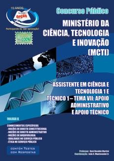 MINISTÉRIO DA CIÊNCIA, TECNOLOGIA E INOVAÇÃO (MCTI)-ASSISTENTE EM CIÊNCIA E TECNOLOGIA 1 / TÉCNICO 1 - TEMA VII - VOL_II-ASSISTENTE EM CIÊNCIA E TECNOLOGIA 1 / TÉCNICO 1 - TEMA VII - VOL_I-ASSISTENTE EM CIÊNCIA E TECNOLOGIA 1 / TÉCNICO 1 - TEMA VII - COMPLETA