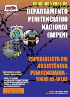 Departamento Penitenciário Nacional (DEPEN) -ESPECIALISTA EM ASSISTÊNCIA PENITENCIÁRIA (TODAS AS ÁREAS)-AGENTE PENITENCIÁRIO FEDERAL - VOLUME II-AGENTE PENITENCIÁRIO FEDERAL - VOLUME I-AGENTE PENITENCIÁRIO FEDERAL (JOGO COMPLETO)