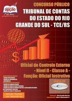 Tribunal de Contas do Estado / RS-OFICIAL DE CONTROLE EXTERNO, NÍVEL II, CLASSE A, FUNÇÃO: OFICIAL INSTRUTIVO