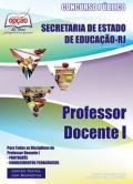 Secretaria de Estado de Educação - RJ-PARA TODAS AS DISCIPLINAS DE PROFESSOR DOCENTE I