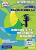Eletrobras Amazonas Energia S/A-PROFISSIONAL DE NÍVEL MÉDIO SUPORTE (NÍVEL MÉDIO)