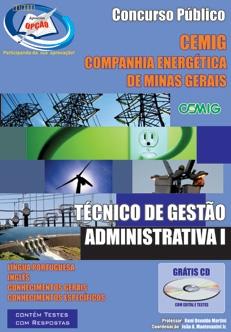 COMPANHIA ENERGÉTICA DE MINAS GERAIS - CEMIG-TÉCNICO DE GESTÃO ADMINISTRATIVA I-ELETRICISTA/OPERADOR/MECÂNICO-AGENTE DE COMERCIALIZAÇÃO I