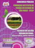 Funda��o Instituto de Terras do Estado de S�o Paulo (ITESP)-T�CNICO EM GEST�O ORGANIZACIONAL (FINAN�AS P�BLICAS)-T�CNICO EM GEST�O ORGANIZACIONAL (APOIO ADMINISTRATIVO)-T�CNICO EM GEST�O ORGANIZACIONAL (ADMINISTRA��O P�BLICA)-T�CNICO EM DESENVOLVIMENTO FUNDI�RIO-AUXILIAR DE GEST�O ORGANIZACIONAL