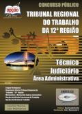 TRT 12ª Região / Santa Catarina-TÉCNICO JUDICIÁRIO - ÁREA ADMINISTRATIVA (VOLUME I)