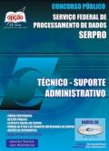 Serviço Federal de Processamento de Dados SERPRO-TÉCNICO - SUPORTE ADMINISTRATIVO