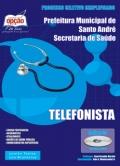 Secretaria de Sa�de de Santo Andr�-TELEFONISTA-T�CNICO DE ENFERMAGEM-SERVI�OS GERAIS-RECEPCIONISTA-OFICIAL ADMINISTRATIVO-COPEIRA-CONDUTOR DE VE�CULO DE URG�NCIA-ASSISTENTE ADMINISTRATIVO