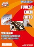 FUVEST / ENEM / FATEC-VESTIBULAR - VOLUME III