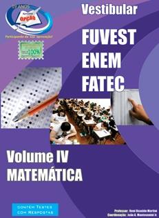 FUVEST / ENEM / FATEC-VESTIBULAR - VOLUME IV-VESTIBULAR - VOLUME III-VESTIBULAR - VOLUME II-VESTIBULAR - VOLUME I-VESTIBULAR - VOLUME COMPLETO