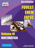 FUVEST / ENEM / FATEC-VESTIBULAR - VOLUME IV