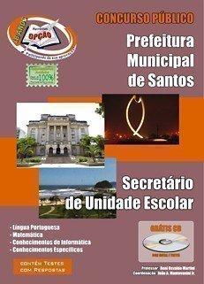 Apostila Santos - Secretário De Unidade Escolar - Concurso Prefeitura De Santos...