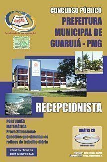 Apostila Recepcionista - Concurso Prefeitura De Guarujá / SP...