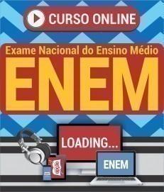 Curso On-Line EXAME NACIONAL DE ENSINO MÉDIO - ENEM - Apostila Preparatória ENEM