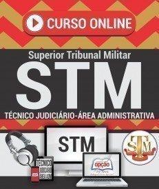 Curso On-Line TÉCNICO JUDICIÁRIO - ÁREA: ADMINISTRATIVA - Apostila Preparatória STM