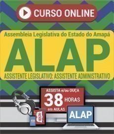 Curso On-Line ASSISTENTE LEGISLATIVO: ASSISTENTE ADMINISTRATIVO - Concurso ALAP 2020