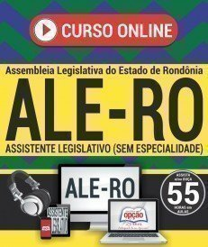 Curso On-Line ASSISTENTE LEGISLATIVO (SEM ESPECIALIDADE) - Concurso ALE RO 2018