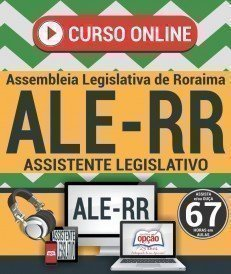 Curso On-Line ASSISTENTE LEGISLATIVO - Concurso ALE RR 2018