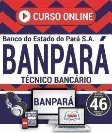 Curso On-Line TÉCNICO BANCÁRIO - Concurso BANPARÁ 2018