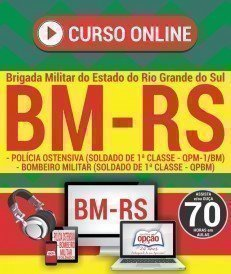 Curso On-Line POLÍCIA OSTENSIVA E BOMBEIRO MILITAR - Concurso BM RS 2017
