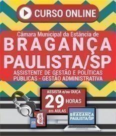 Curso On-Line ASSISTENTE DE GESTÃO E POLÍTICAS PÚBLICAS - GESTÃO ADMINISTRATIVA - Concurso Câmara de Bragança Paulista 2020
