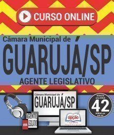 Curso On-Line AGENTE LEGISLATIVO - Concurso Câmara de Guarujá 2018