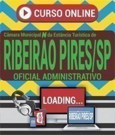 Curso On-Line OFICIAL ADMINISTRATIVO - Concurso Câmara de Ribeirão Pires 2020