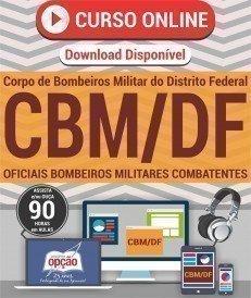 Curso On-Line OFICIAIS BOMBEIROS MILITARES COMBATENTES - Concurso CBM DF 2017