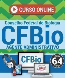 Curso On-Line AGENTE ADMINISTRATIVO - Concurso CFBio 2018