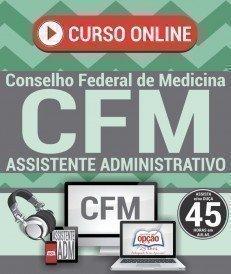 Curso On-Line ASSISTENTE ADMINISTRATIVO - Concurso CFM 2018