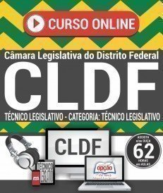 Curso On-Line TÉCNICO LEGISLATIVO - CATEGORIA: TÉCNICO LEGISLATIVO - Concurso CLDF 2018