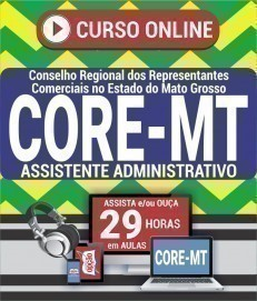 Curso On-Line ASSISTENTE ADMINISTRATIVO - Concurso CORE MT 2019