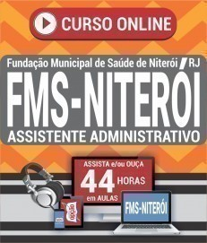 Curso On-Line ASSISTENTE ADMINISTRATIVO - Concurso FMS Niterói 2020