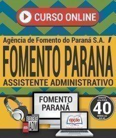 Curso On-Line ASSISTENTE ADMINISTRATIVO - Concurso Fomento Paraná 2018