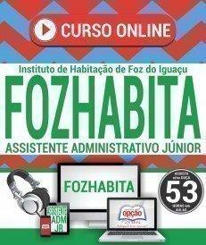 Curso On-Line ASSISTENTE ADMINISTRATIVO JÚNIOR - Concurso FOZHABITA 2018