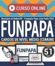Curso On-Line CARGOS DE NÍVEL MÉDIO (COMUM A TODOS) - Concurso FUNPAPA 2018