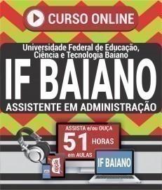 Curso On-Line ASSISTENTE EM ADMINISTRAÇÃO - Concurso IF Baiano 2019