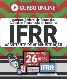 Curso On-Line ASSISTENTE DE ADMINISTRAÇÃO - Concurso IFRR 2020