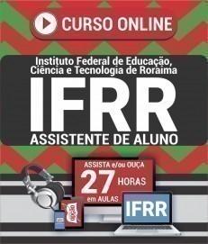 Curso On-Line ASSISTENTE DE ALUNO - Concurso IFRR 2020