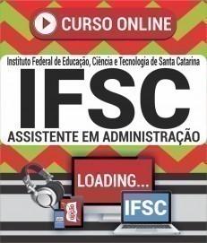 Curso On-Line ASSISTENTE EM ADMINISTRAÇÃO - Concurso IFSC 2019