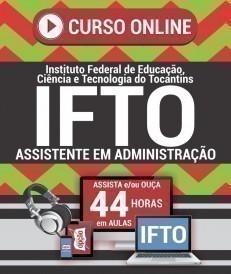 Curso On-Line ASSISTENTE EM ADMINISTRAÇÃO - Concurso IFTO 2019