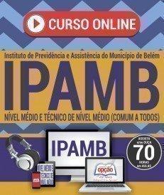 Curso On-Line NÍVEL MÉDIO E TÉCNICO DE NÍVEL MÉDIO (COMUM A TODOS) - Concurso IPAMB 2017