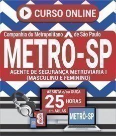 Curso On-Line AGENTE DE SEGURANÇA METROVIÁRIA I (MASCULINO E FEMININO) - Concurso METRÔ SP 2019